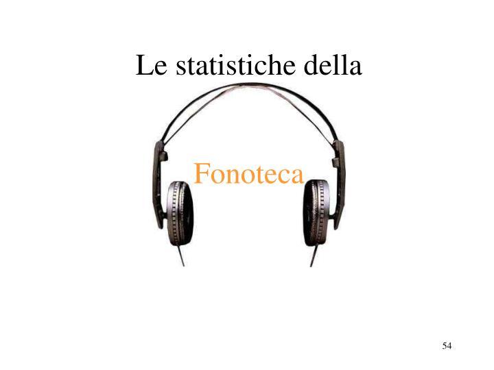 Le statistiche della