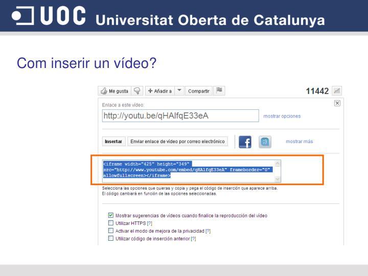 Com inserir un vídeo?