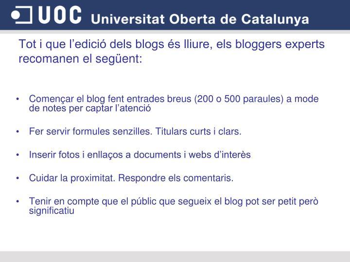 Tot i que l'edició dels blogs és lliure, els bloggers experts recomanen el següent: