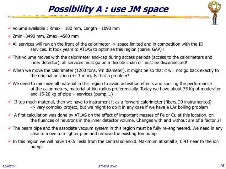 Possibility A : use JM space