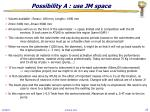 possibility a use jm space