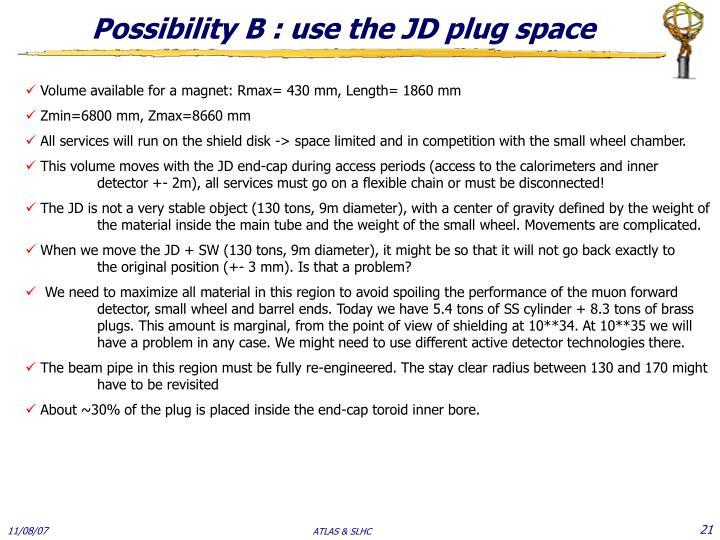 Possibility B : use the JD plug space