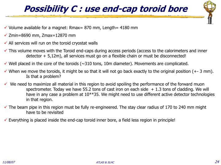Possibility C : use end-cap toroid bore