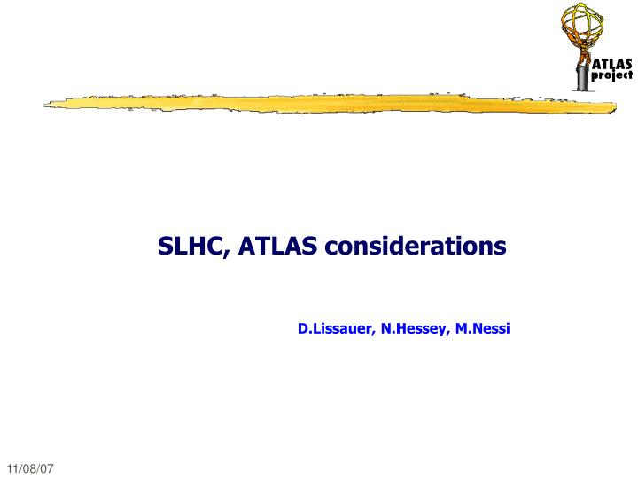 Slhc atlas considerations