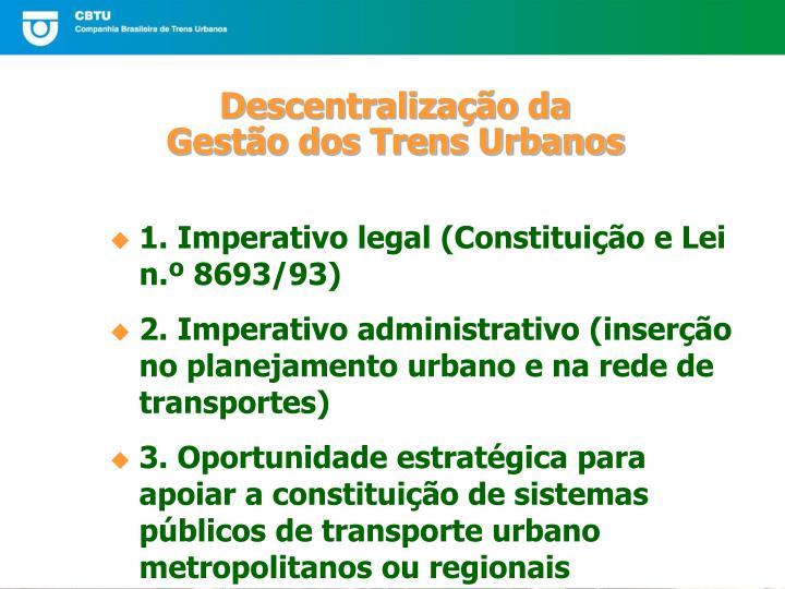 1. Imperativo legal (Constituição e Lei n.º 8693/93)