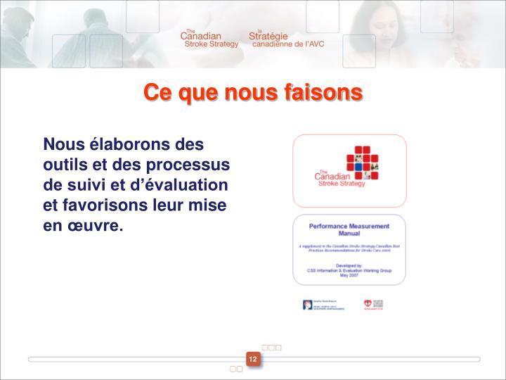 Nous élaborons des outils et des processus de suivi et d'évaluation et favorisons leur mise en œuvre.