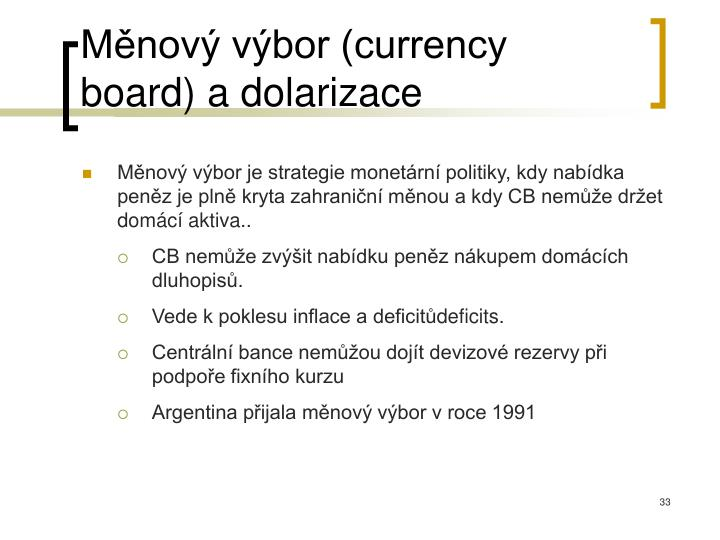 Měnový výbor (currency board) a dolarizace