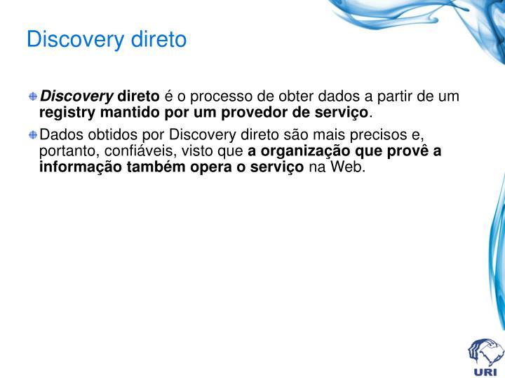 Discovery direto