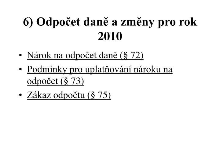 6) Odpočet daně a změny pro rok 2010