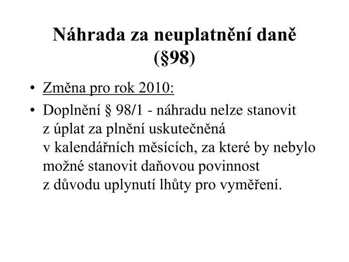 Náhrada za neuplatnění daně (§98)
