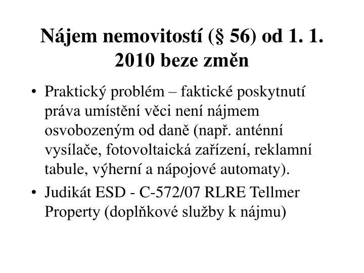 Nájem nemovitostí (§ 56) od 1. 1. 2010 beze změn