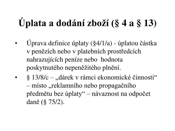 Úplata a dodání zboží (§ 4 a § 13)