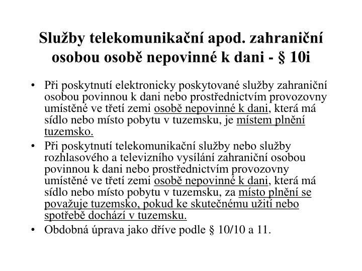 Služby telekomunikační apod. zahraniční osobou osobě nepovinné k dani - § 10i