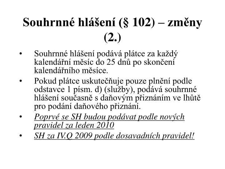 Souhrnné hlášení (§ 102) – změny (2.)