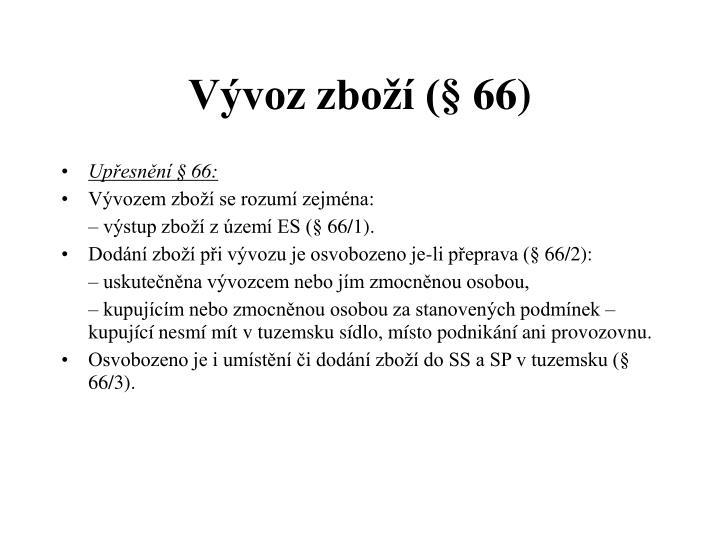 Vývoz zboží (§ 66)