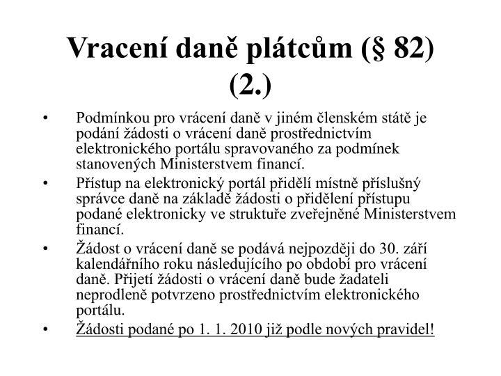 Vracení daně plátcům (§ 82) (2.)