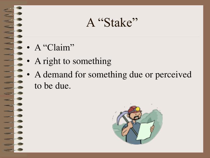 """A """"Stake"""""""