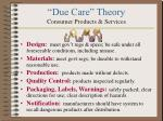 due care theory consumer products services