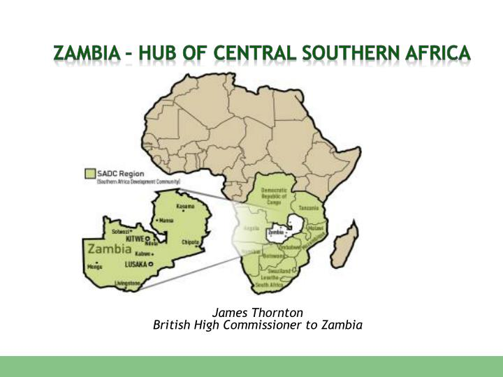 ZAMBIA – HUB OF CENTRAL SOUTHERN AFRICA