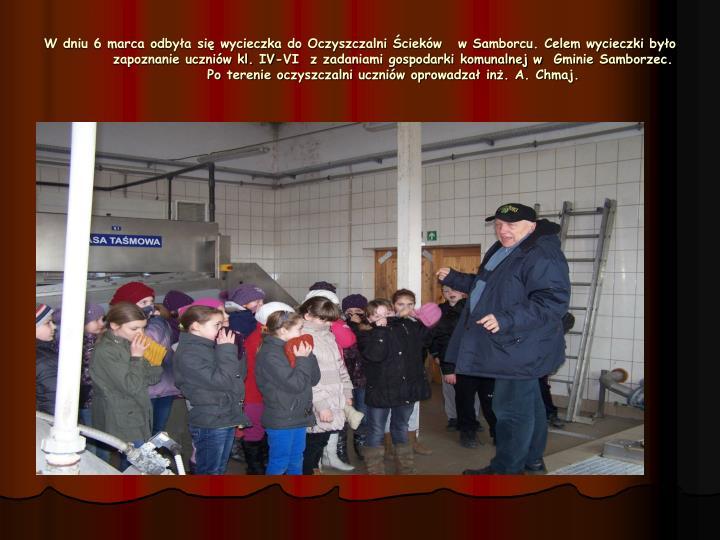 W dniu 6 marca odbyła się wycieczka do Oczyszczalni Ścieków w Samborcu. Celem wycieczki było zapoznanie uczniów kl. IV-VI  z zadaniami gospodarki komunalnej w Gminie Samborzec. Po terenie oczyszczalni uczniów oprowadzał inż. A. Chmaj.
