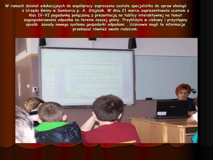 W ramach działań edukacyjnych do współpracy zaproszona została specjalistka do spraw ekologii       z Urzędu Gminy w Samborcu p. A.