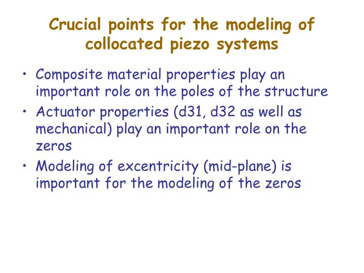 Crucial points for the modeling of collocated piezo systems