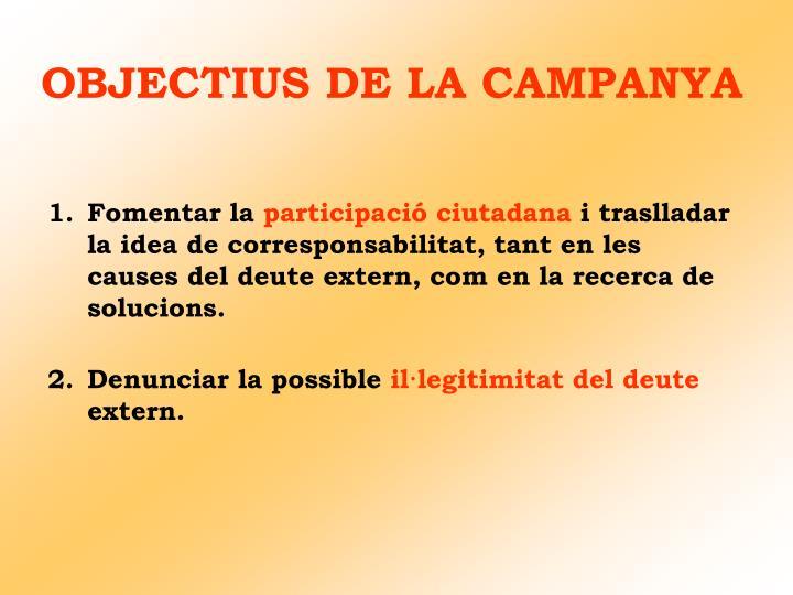 OBJECTIUS DE LA CAMPANYA