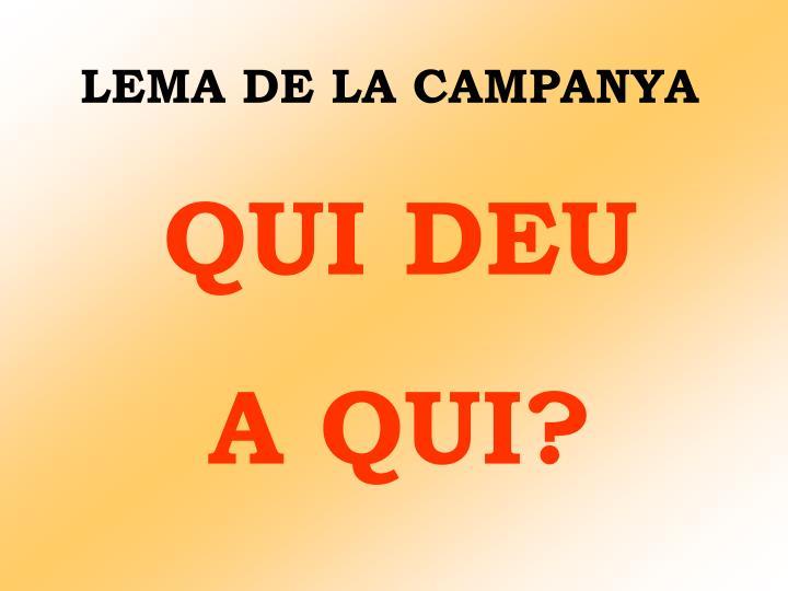 LEMA DE LA CAMPANYA