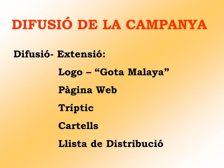 DIFUSIÓ DE LA CAMPANYA