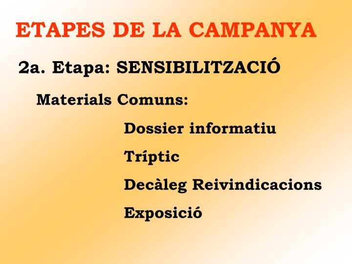 ETAPES DE LA CAMPANYA