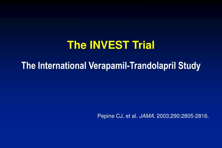 The INVEST Trial