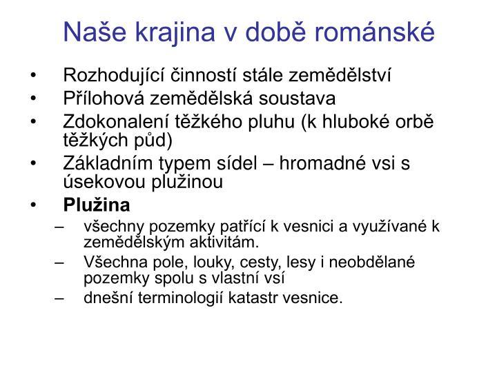 Naše krajina v době románské