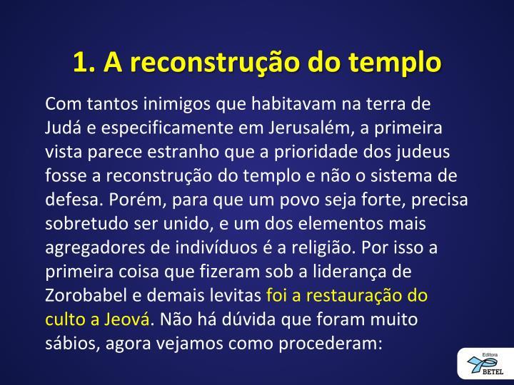 1. A reconstrução do templo