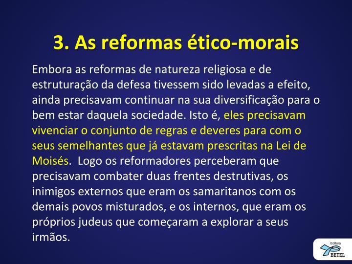 3. As reformas ético-morais