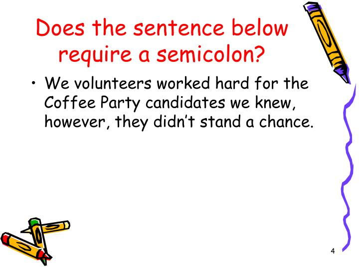 Does the sentence below require a semicolon?