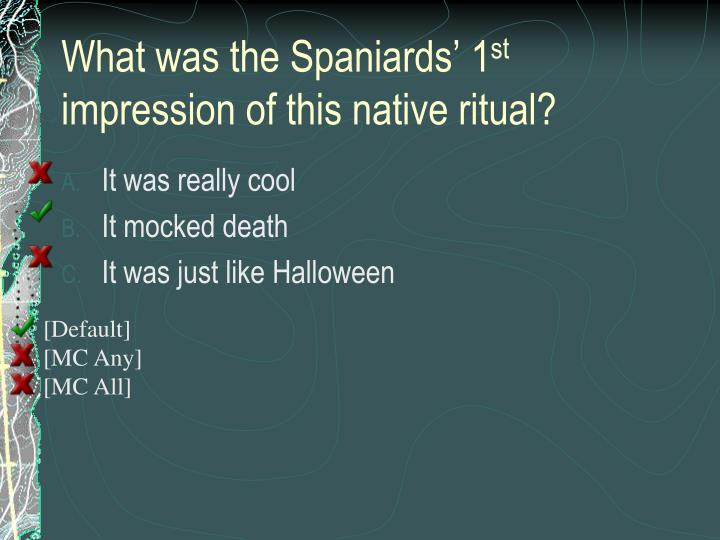 What was the Spaniards' 1