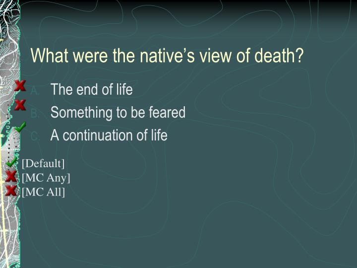 What were the native's view of death?