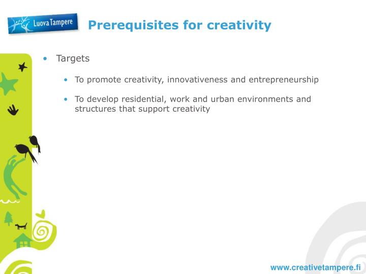 Prerequisites for creativity