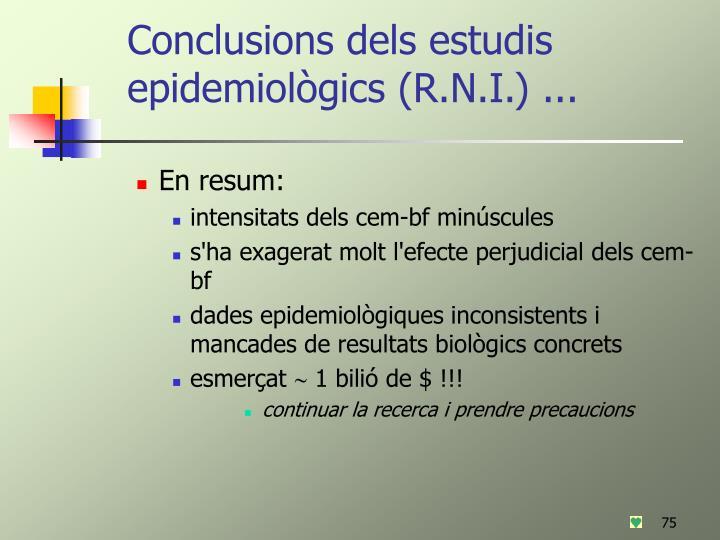 Conclusions dels estudis epidemiològics (R.N.I.) ...