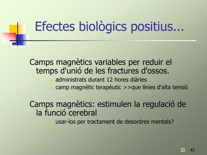 Efectes biològics positius...