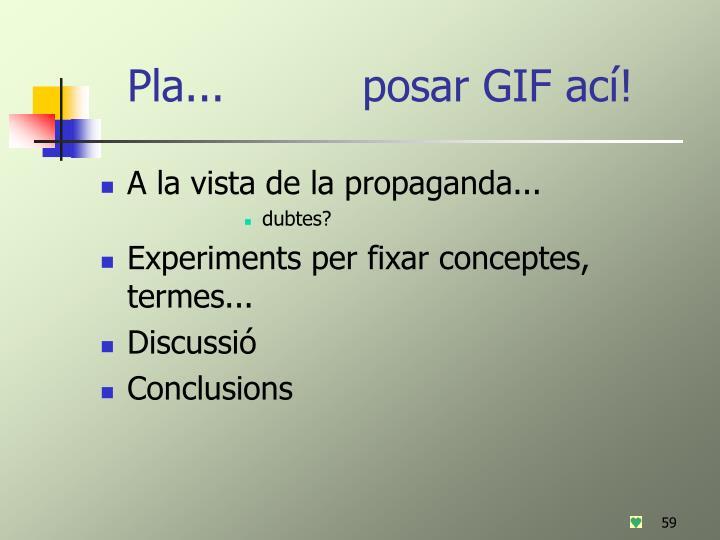 Pla...          posar GIF ací!