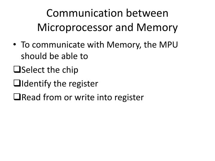 Communication between Microprocessor and Memory
