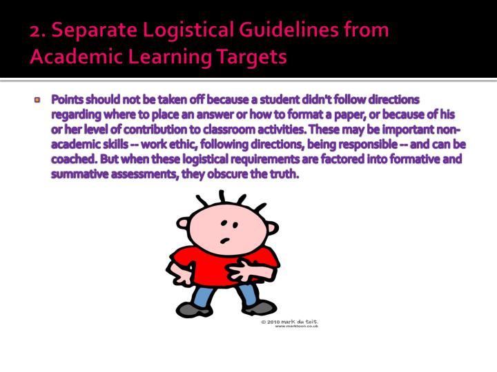 2. Separate Logistical Guidelines from Academic Learning Targets