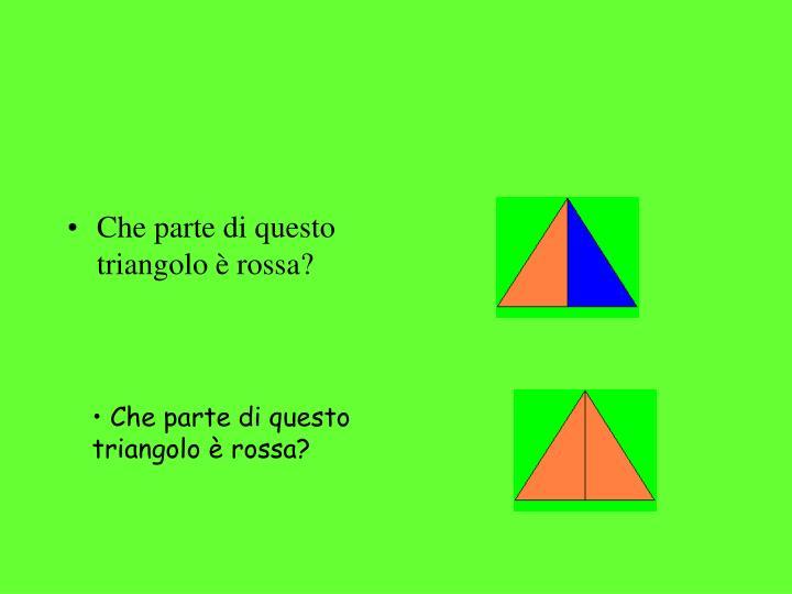 Che parte di questo triangolo è rossa?