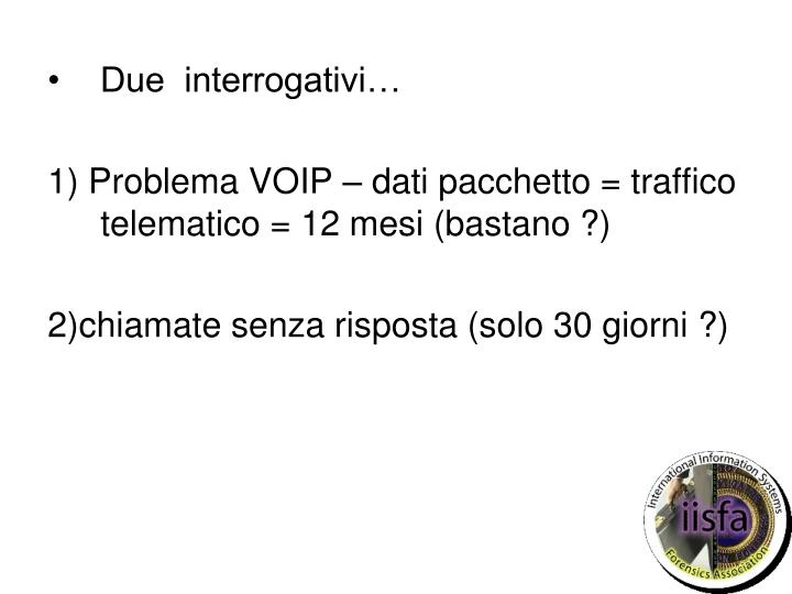 Due  interrogativi…