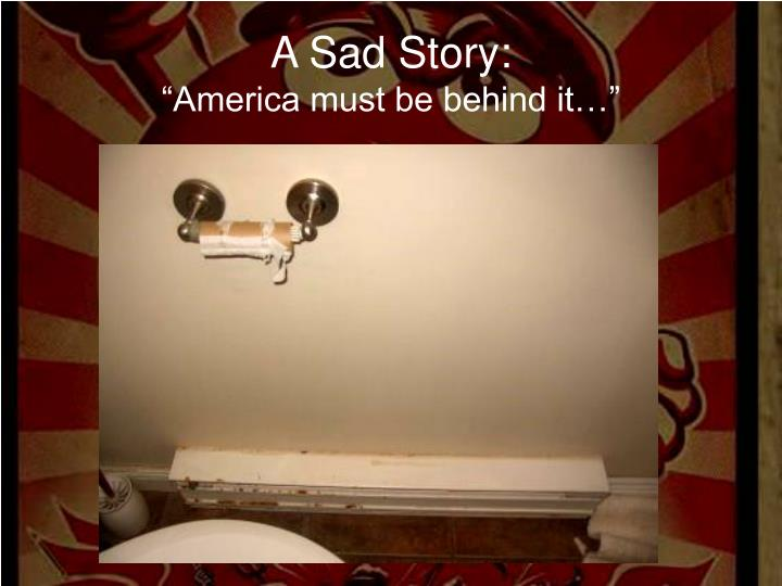 A Sad Story: