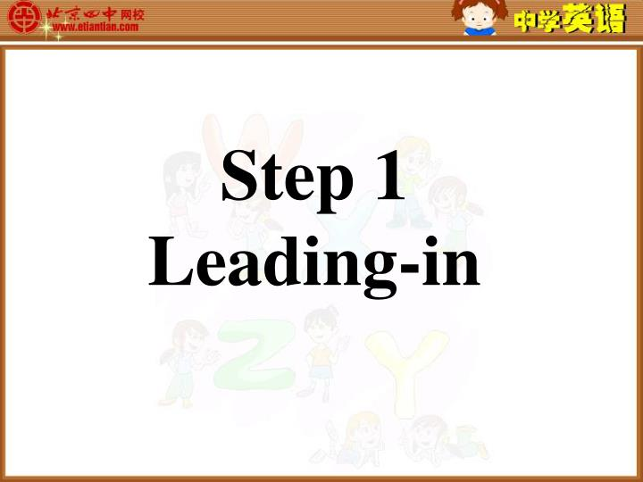 Step 1 leading in