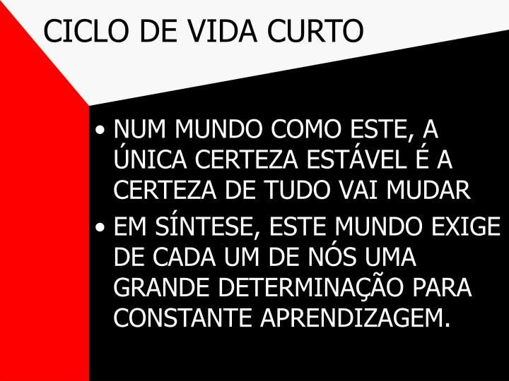 CICLO DE VIDA CURTO