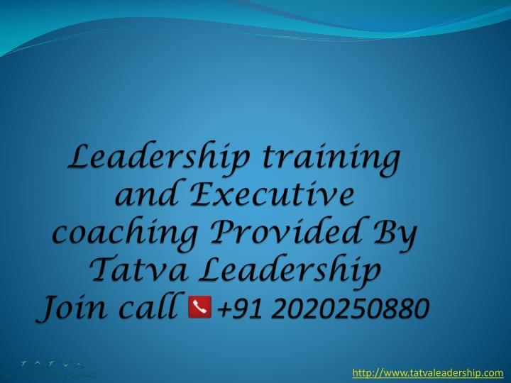 Leadership training and executive coaching provided by tatva leadership join call 91 2020250880