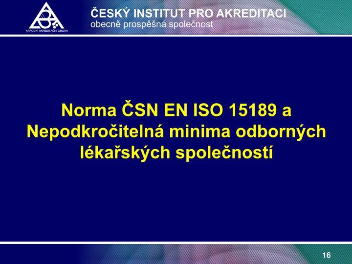 Norma ČSN EN ISO 15189 a Nepodkročitelná minima odborných lékařských společností